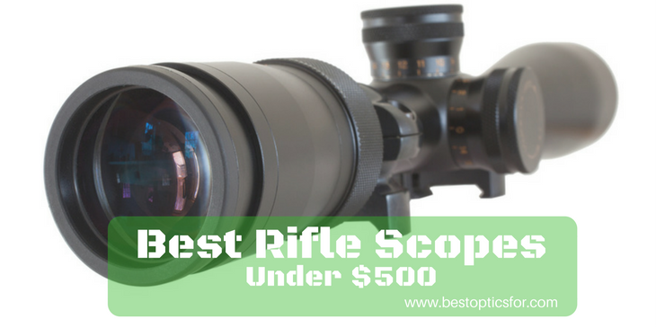 best rifle scopes under 500