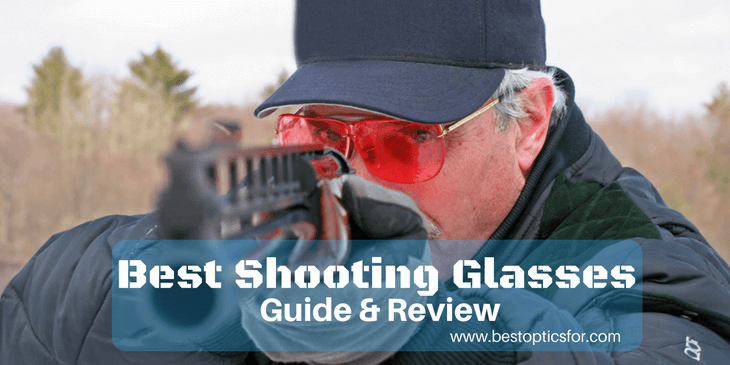 c4f51455a580 Best Shooting Glasses Reviews – Definitive Guide